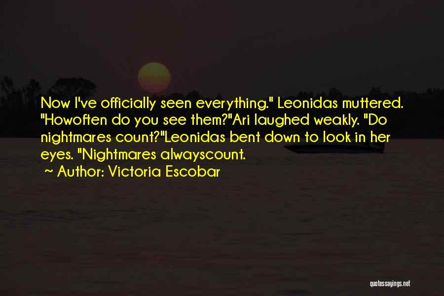 Victoria Escobar Quotes 1534416