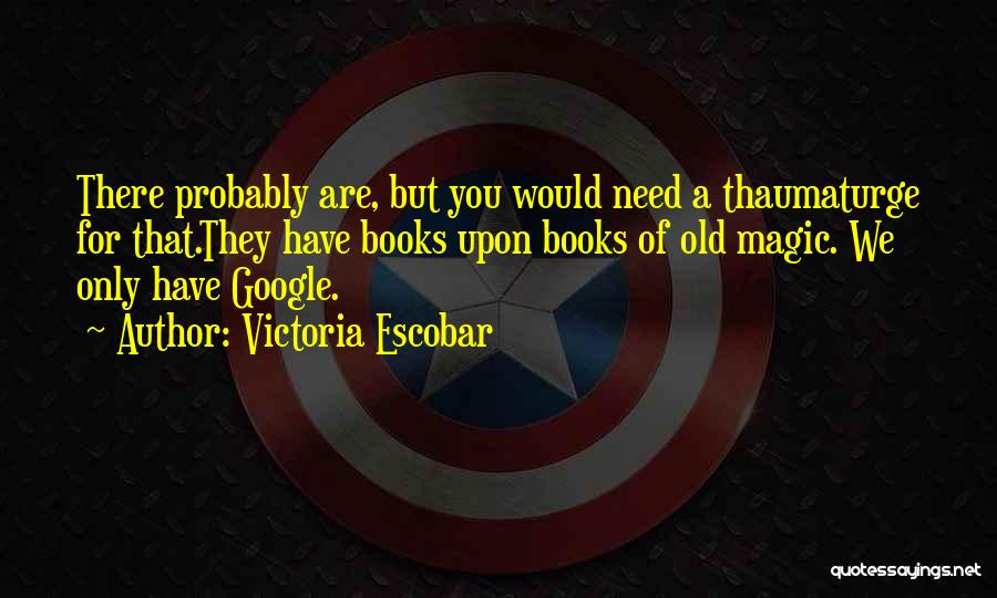 Victoria Escobar Quotes 454136