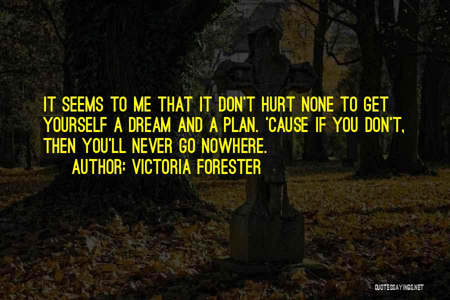 Victoria Forester Quotes 2034087