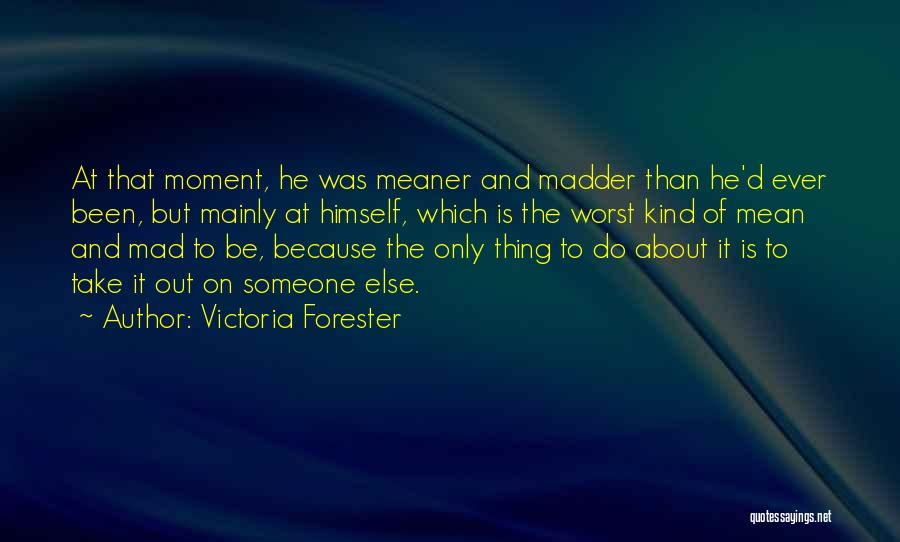 Victoria Forester Quotes 2095627