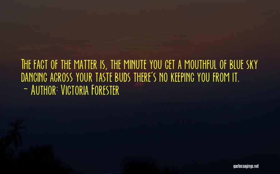 Victoria Forester Quotes 2104033