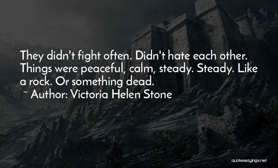 Victoria Helen Stone Quotes 1276210
