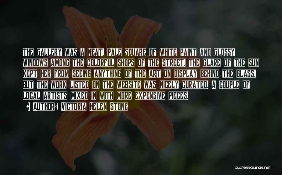 Victoria Helen Stone Quotes 1565226