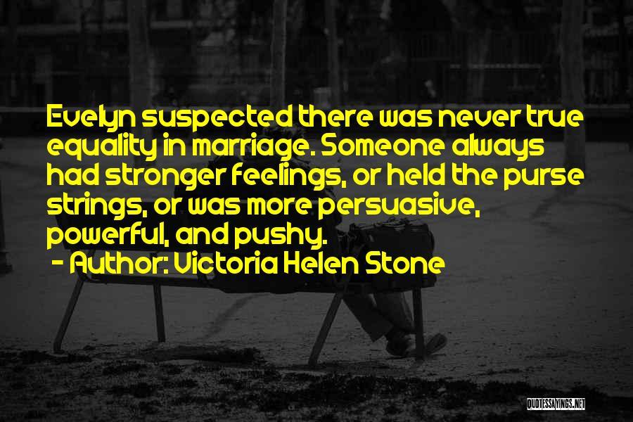 Victoria Helen Stone Quotes 1772441