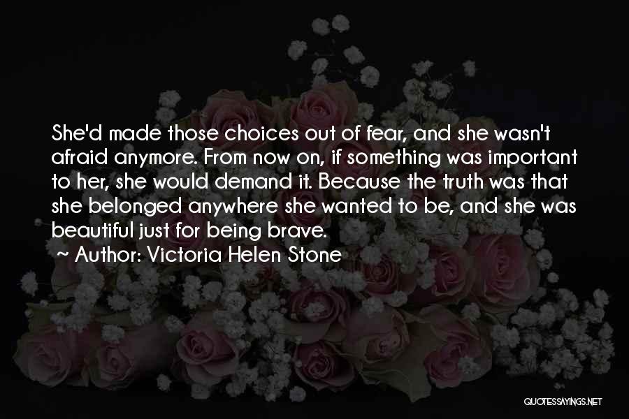 Victoria Helen Stone Quotes 2062786