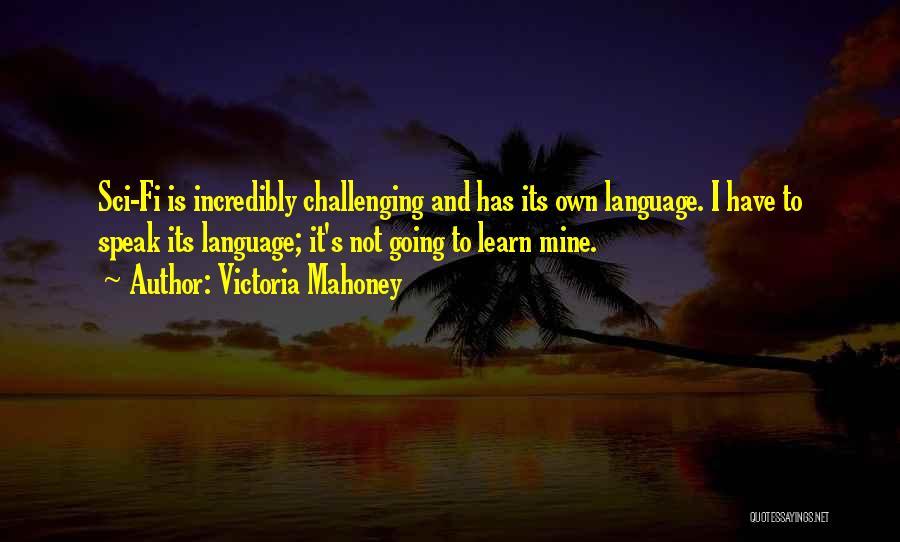 Victoria Mahoney Quotes 1872779