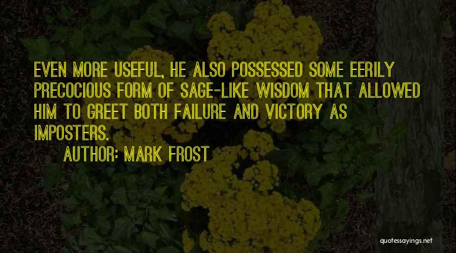 Victory And Failure Quotes By Mark Frost