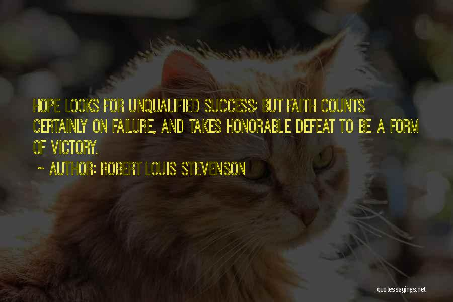 Victory And Failure Quotes By Robert Louis Stevenson