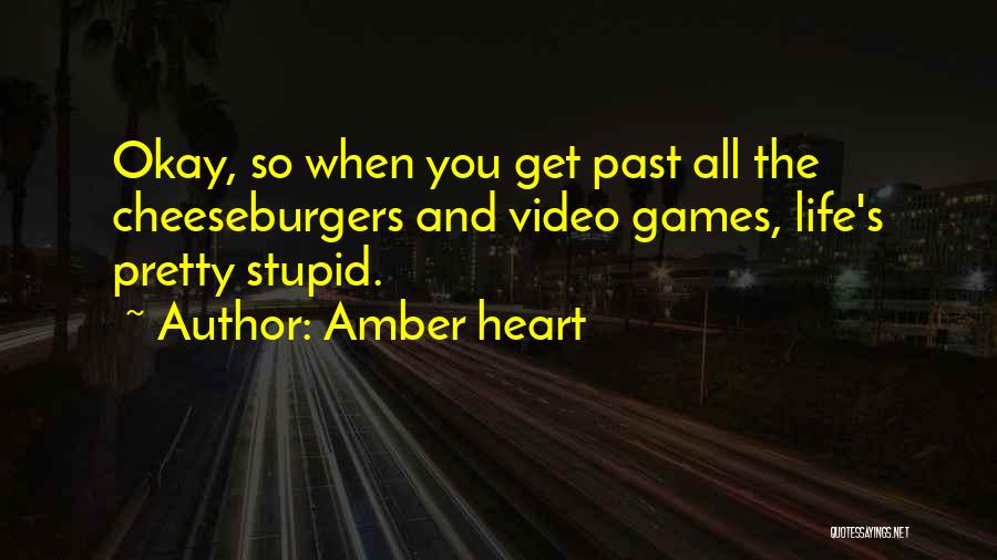 Video Games And Life Quotes By Amber Heart
