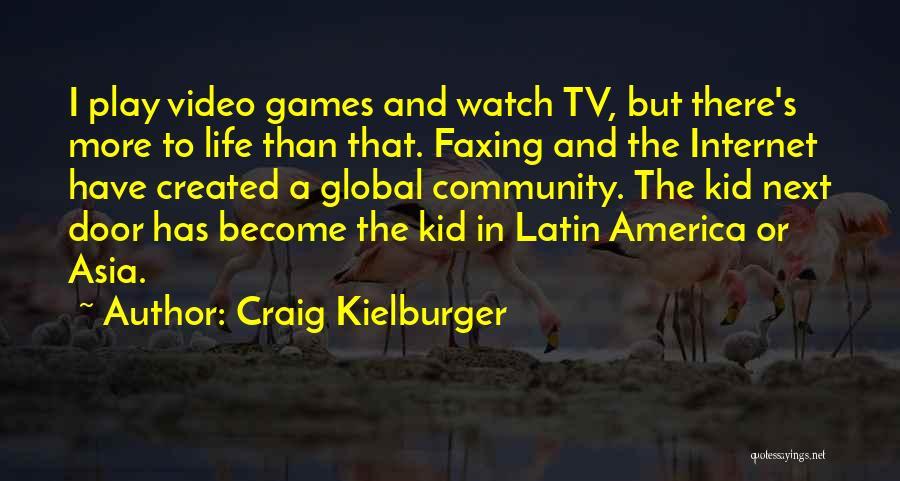 Video Games And Life Quotes By Craig Kielburger