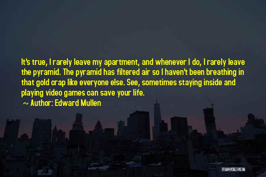 Video Games And Life Quotes By Edward Mullen