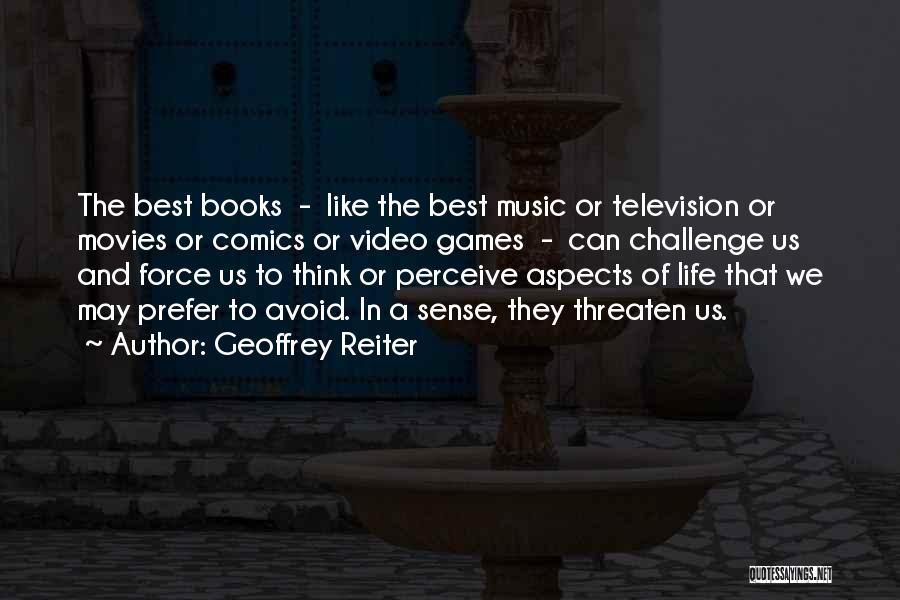 Video Games And Life Quotes By Geoffrey Reiter