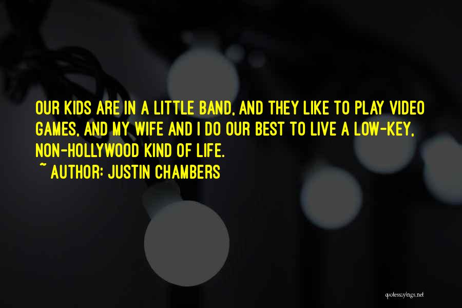Video Games And Life Quotes By Justin Chambers