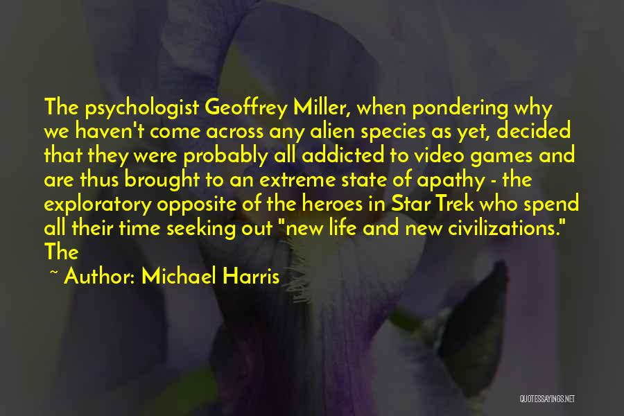 Video Games And Life Quotes By Michael Harris