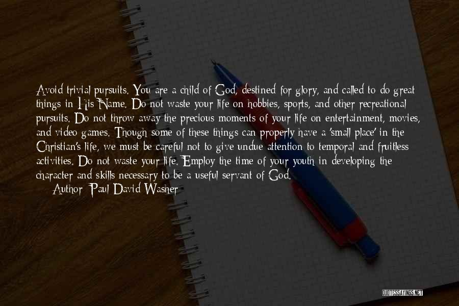 Video Games And Life Quotes By Paul David Washer
