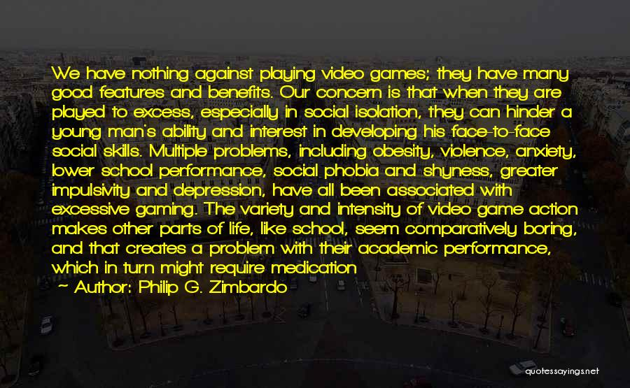 Video Games And Life Quotes By Philip G. Zimbardo