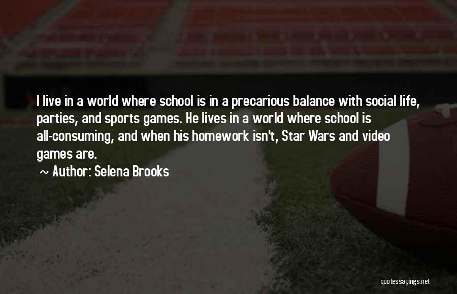 Video Games And Life Quotes By Selena Brooks