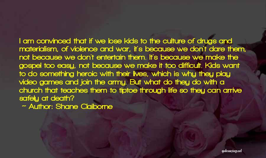 Video Games And Life Quotes By Shane Claiborne