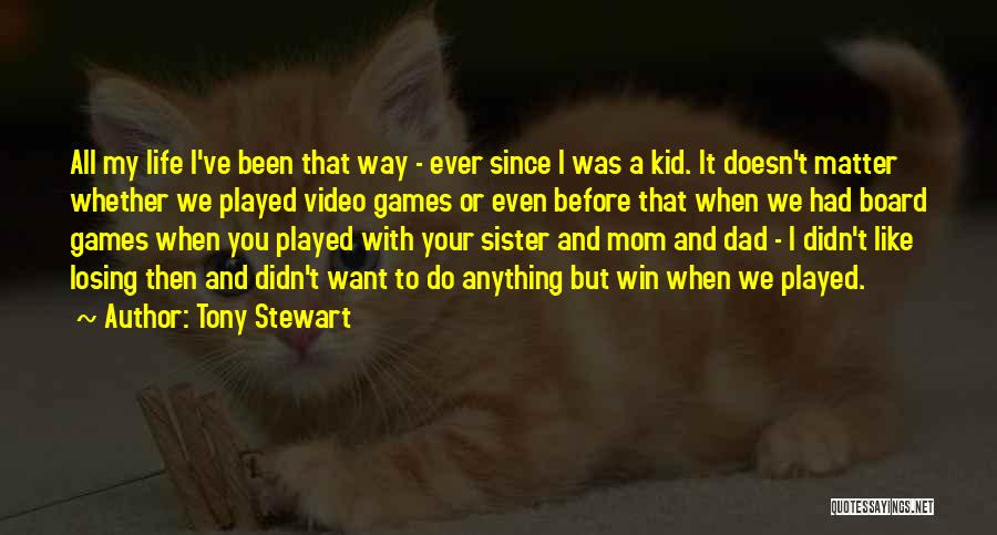 Video Games And Life Quotes By Tony Stewart