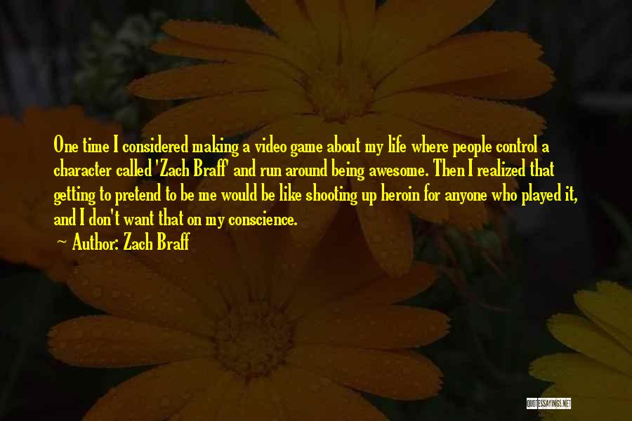 Video Games And Life Quotes By Zach Braff