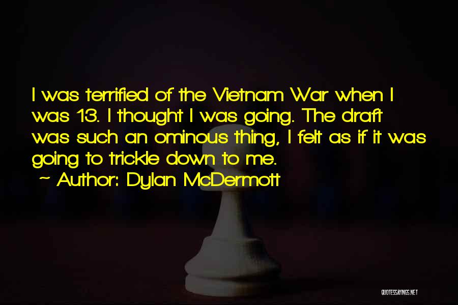 Vietnam War Draft Quotes By Dylan McDermott