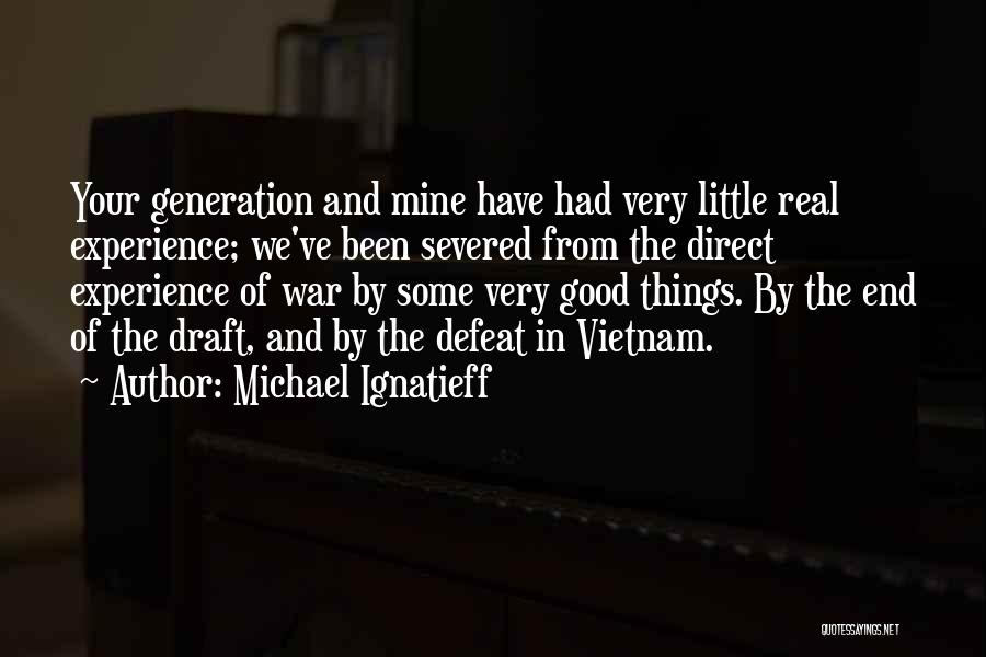 Vietnam War Draft Quotes By Michael Ignatieff
