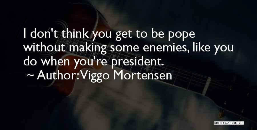 Viggo Mortensen Quotes 1042087