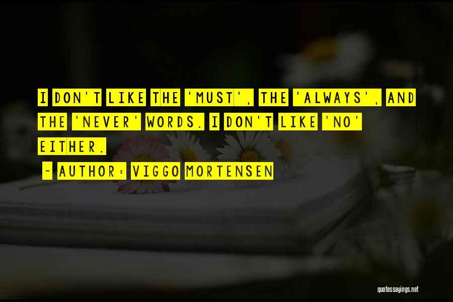 Viggo Mortensen Quotes 1092050