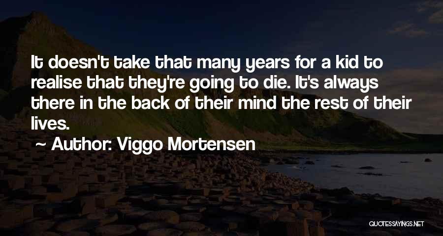 Viggo Mortensen Quotes 1644317