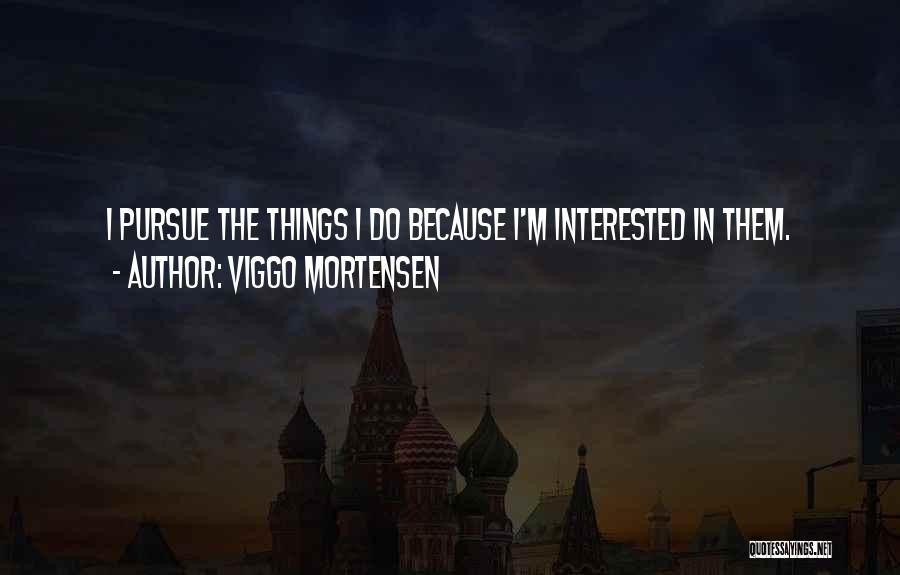 Viggo Mortensen Quotes 1881927