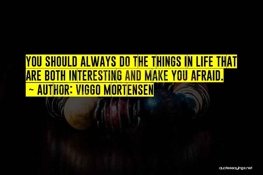 Viggo Mortensen Quotes 2037370