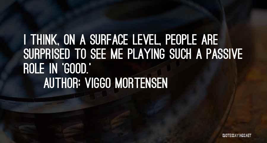 Viggo Mortensen Quotes 2076947
