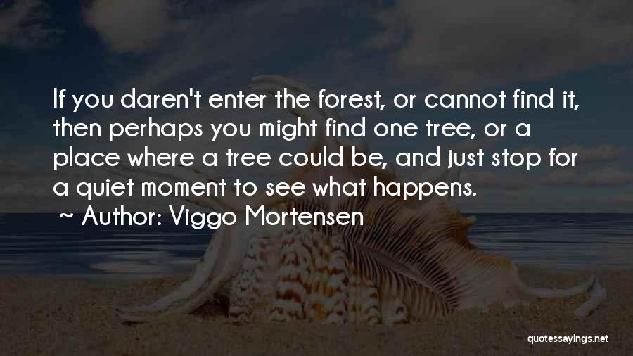 Viggo Mortensen Quotes 2245519