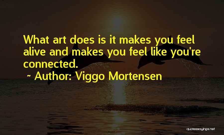 Viggo Mortensen Quotes 500912