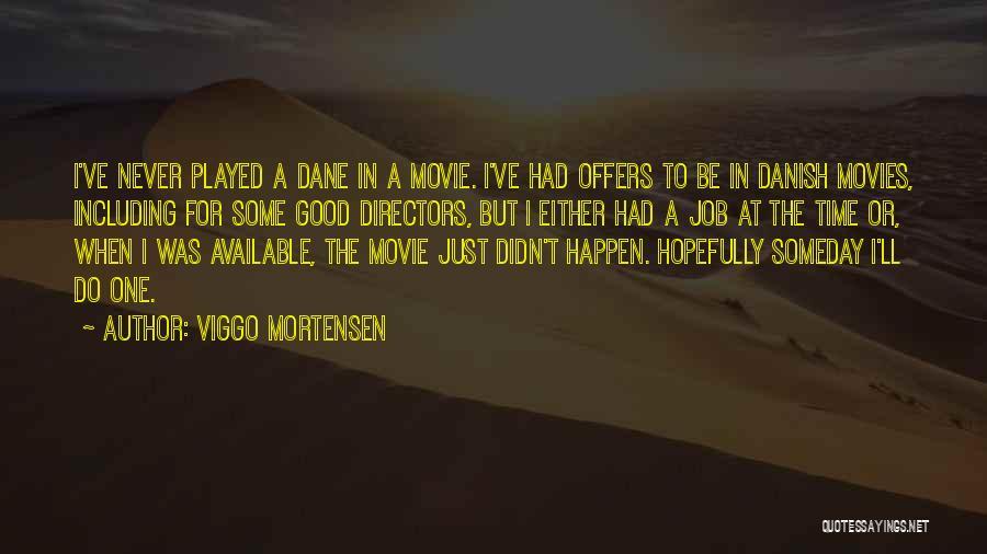 Viggo Mortensen Quotes 589672