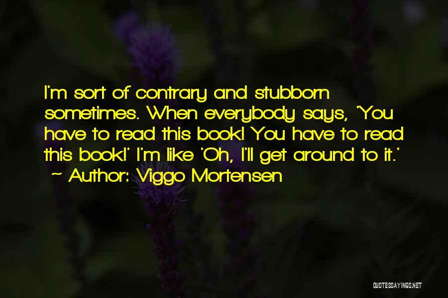Viggo Mortensen Quotes 803396