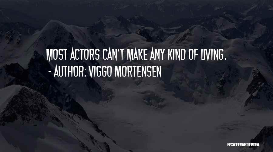 Viggo Mortensen Quotes 820069