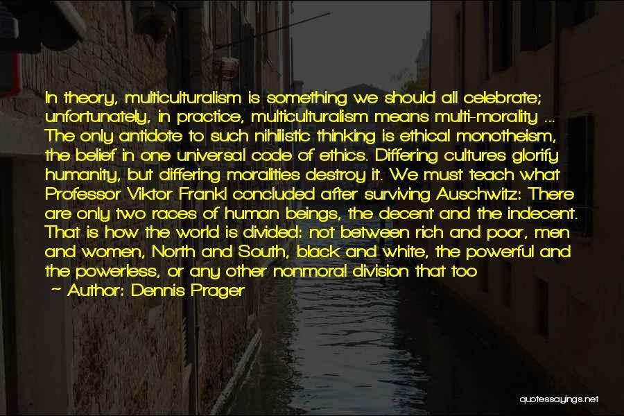 Viktor Frankl Auschwitz Quotes By Dennis Prager
