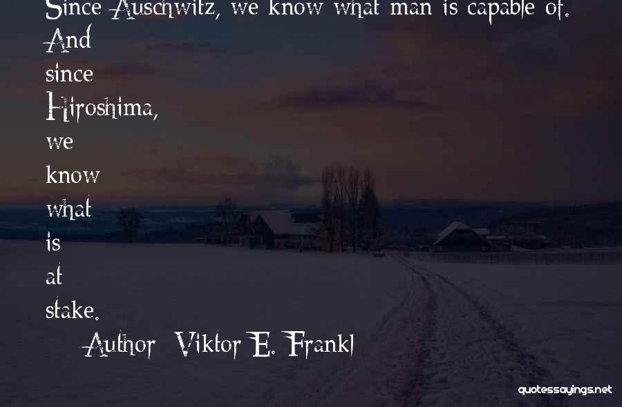 Viktor Frankl Auschwitz Quotes By Viktor E. Frankl