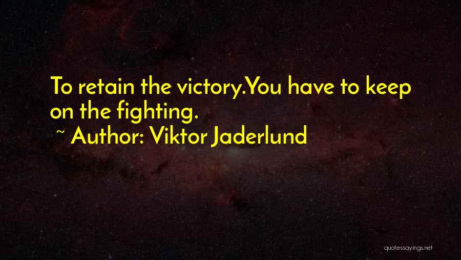 Viktor Jaderlund Quotes 611867