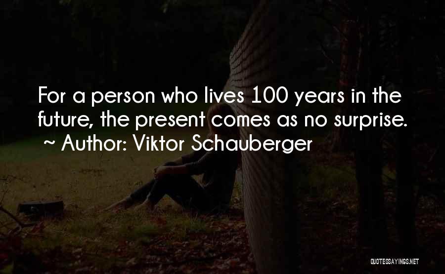 Viktor Schauberger Quotes 1196576