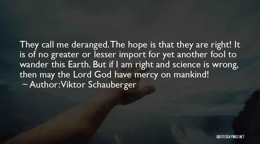 Viktor Schauberger Quotes 1422620