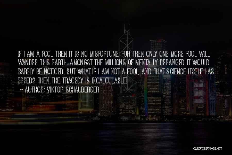 Viktor Schauberger Quotes 185048