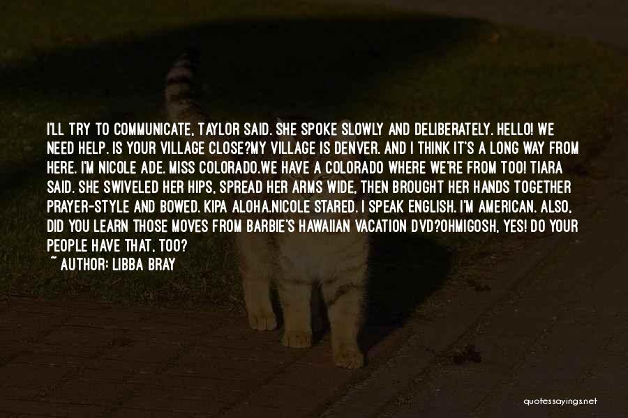 Village Beauty Quotes By Libba Bray