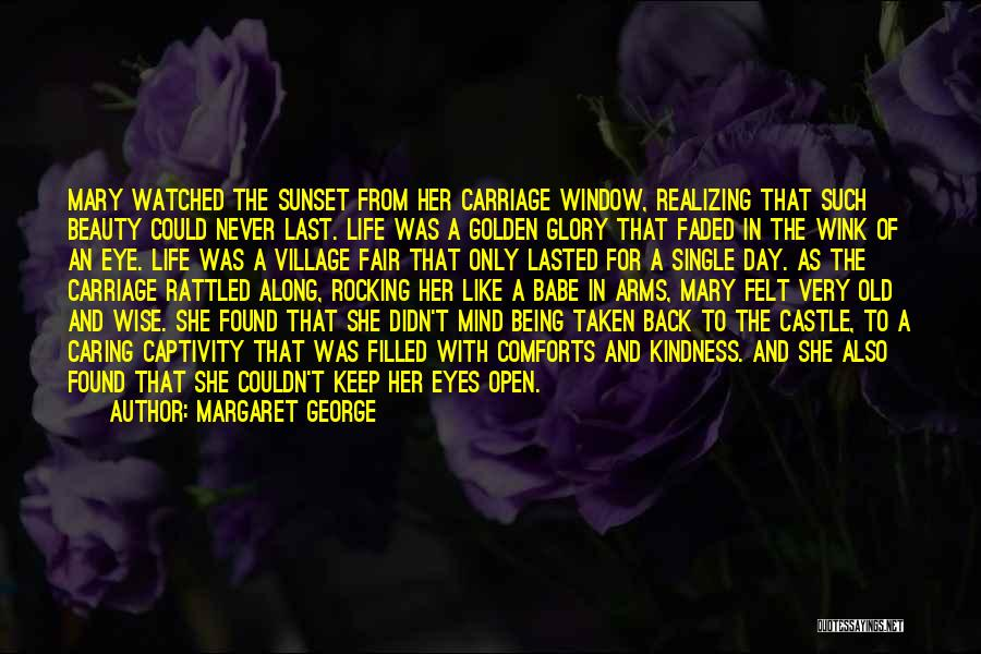 Village Beauty Quotes By Margaret George