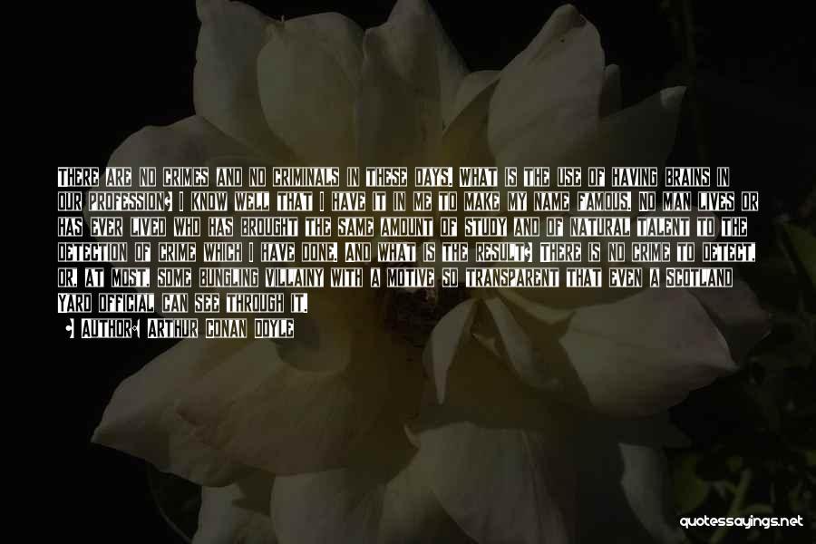 Villainy Quotes By Arthur Conan Doyle