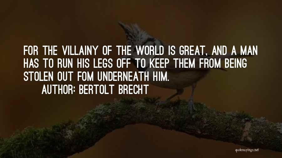 Villainy Quotes By Bertolt Brecht