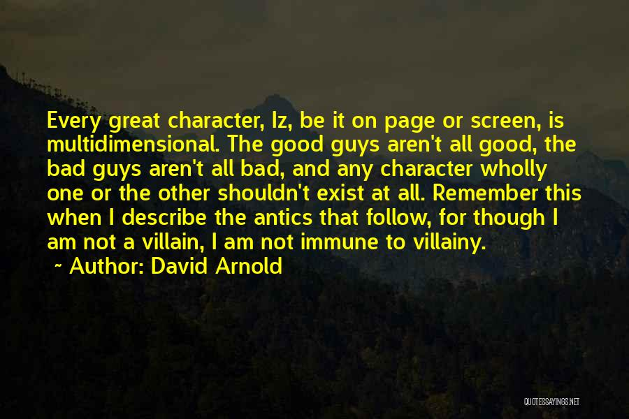Villainy Quotes By David Arnold