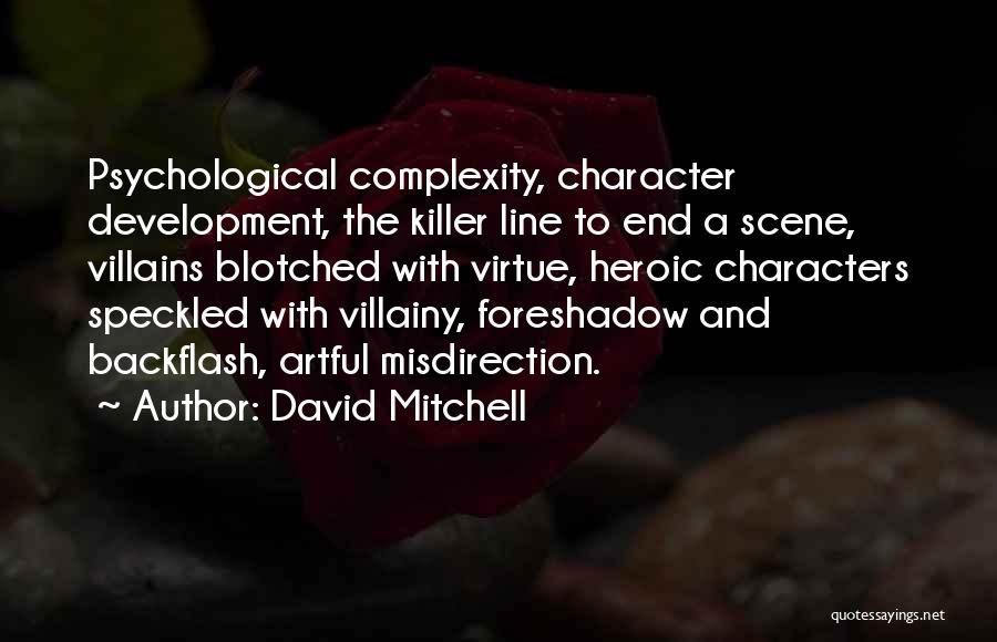 Villainy Quotes By David Mitchell