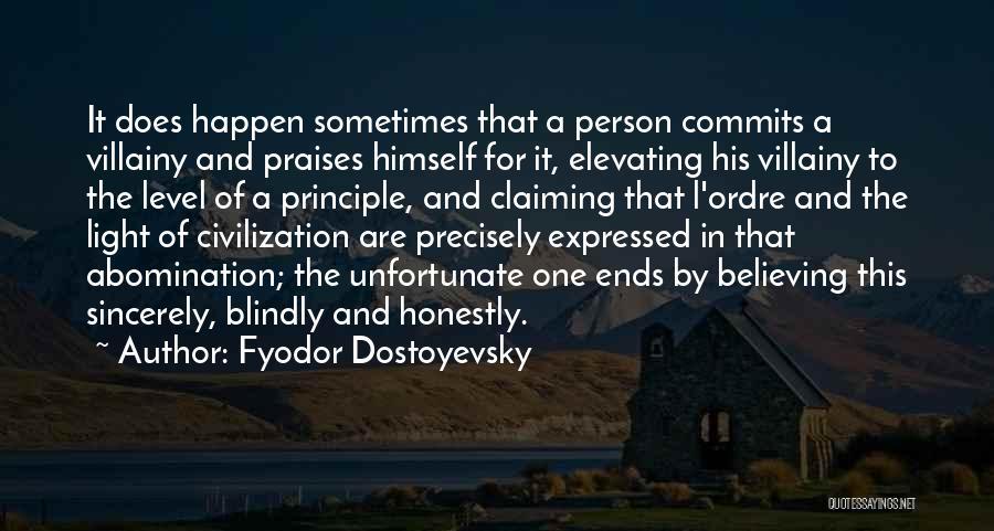 Villainy Quotes By Fyodor Dostoyevsky